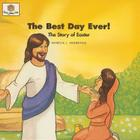The Best Day Ever: God Loves Me Storybooks #44 Cover Image