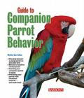 Guide to Companion Parrot Behavior Cover Image