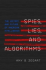 Spies, Lies, and Algorithms: The History and Future of American Intelligence Cover Image