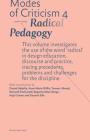 Modes of Criticism 4: Radical Pedagogy: Investigating the Use of the Word 'radical' in Design Discourse and Practice Cover Image