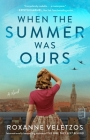 When the Summer Was Ours: A Novel Cover Image