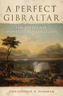 A Perfect Gibraltar, Volume 26: The Battle for Monterrey, Mexico, 1846 (Campaigns and Commanders #26) Cover Image