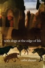 With Dogs at the Edge of Life Cover Image
