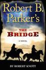 Robert B. Parker's the Bridge Cover Image