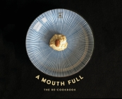A Mouth Full: The Re-Cookbook Cover Image