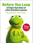 Before You Leap: A Frog's-Eye View of Life's Greatest Lessons Cover Image
