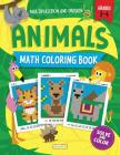 Animals Math Coloring Book: Multiplication & Division Practice, Grades 3-4 (Pixel Art For Kids) Cover Image