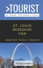 Greater Than a Tourist- St. Louis Missouri USA: 50 Travel Tips from a Local Cover Image