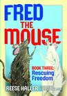 Rescuing Freedom (Fred the Mouse #3) Cover Image