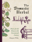 The Domestic Herbal: Plants for the Home in the Seventeenth Century Cover Image