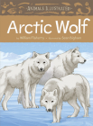 Animals Illustrated: Arctic Wolf (English) Cover Image