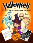 Halloween Activity and Coloring Book for Kids Ages 4-8: A Delightfully Spooky Halloween Workbook with Coloring Pages, Word Searches, Mazes, Dot-To-Dot Cover Image