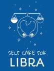 Self Care For Libra: For Adults - For Autism Moms - For Nurses - Moms - Teachers - Teens - Women - With Prompts - Day and Night - Self Love Cover Image
