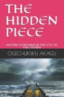 The Hidden Piece: Moving Forward in the Eye of the Storm Cover Image