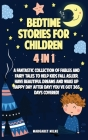 Bedtime Stories for Children: A Fantastic Collection of Stories to Help Kids Fall Asleep, Have Beautiful Dreams and Wake Up Happy Day After Day! You Cover Image