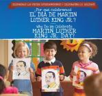 ¿Por Qué Celebramos El Día de Martin Luther King Jr.? / Why Do We Celebrate Martin Luther King Jr. Day? Cover Image