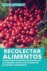 Recolectar alimentos: Las mejores recetas de alimentos silvestres comestibles Cover Image