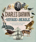 The Voyage of the Beagle: The Illustrated Edition of Charles Darwin's Travel Memoir and Field Journal Cover Image