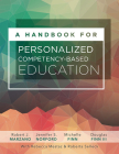 A Handbook for Personalized Competency-Based Education: Ensure All Students Master Content by Designing and Implementing a PCBE System Cover Image
