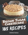 185 Brown Sugar Cheesecake Recipes: Keep Calm and Try Brown Sugar Cheesecake Cookbook Cover Image