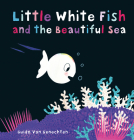 Little White Fish and the Beautiful Sea Cover Image