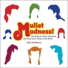 Mullet Madness!: The Haircut That's Business Up Front and a Party in the Back Cover Image