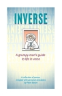 Inverse: A grumpy man's guide to life in verse Cover Image
