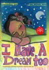 I Have A Dream too!: 15 Lessons Kids Learn from the Everyday Heroes in their Life Cover Image