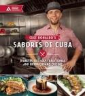 Chef Ronaldo's Sabores de Cuba: Diabetes-Friendly Traditional and Nueva Cubano Cuisine Cover Image