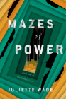 Mazes of Power (The Broken Trust #1) Cover Image