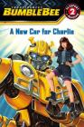 Transformers Bumblebee: A New Car for Charlie (Passport to Reading Level 2) Cover Image
