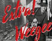 Extra! Weegee Cover Image