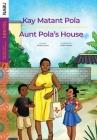 Aunt Pola's House / Kay Matant Pola Cover Image