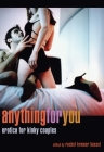 Anything for You: Erotica for Kinky Couples Cover Image