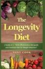 The longevity Diet: Diet 2 books in 1: