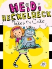 Heidi Heckelbeck Takes the Cake Cover Image