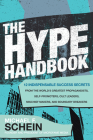 The Hype Handbook: 12 Indispensable Success Secrets from the World's Greatest Propagandists, Self-Promoters, Cult Leaders, Mischief Makers, and Bounda Cover Image