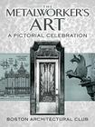The Metalworker's Art: A Pictorial Celebration (Dover Jewelry and Metalwork) Cover Image