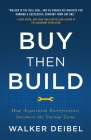 Buy Then Build: How Acquisition Entrepreneurs Outsmart the Startup Game Cover Image
