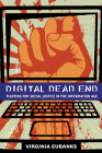 Digital Dead End: Fighting for Social Justice in the Information Age Cover Image