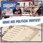 What Are Political Parties? (What's the Issue?) Cover Image