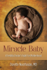 Miracle Baby: A Fertility Doctor's Fight for Motherhood Cover Image