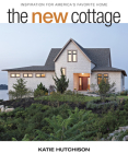 The New Cottage: Inspiration for America's Favorite Home Cover Image