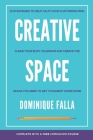 Creative Space: 21 strategies to help calm your chattering mind, clear your busy calendar, and create the space you need to get your b Cover Image