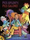 Pigs Aplenty, Pigs Galore! Cover Image