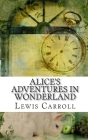 Alice's Adventures In Wonderland: Academic Edition Cover Image