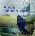 Ainoa sininen varis: Finnish Edition of The Only Blue Crow Cover Image