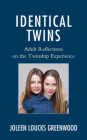 Identical Twins: Adult Reflections on the Twinship Experience Cover Image