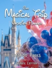Our Magical Trip Vacation Planner Orlando Parks Ultimate Edition - Castle Cover Image