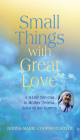 Small Things With Great Love: A 9-Day Novena to Mother Teresa, Saint of the Gutters Cover Image